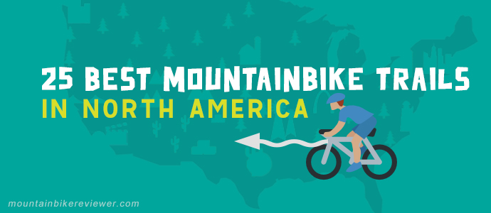 top mtb trails in north america ranked
